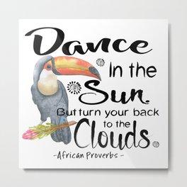 Dance in the Sun Metal Print