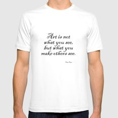 Art is not what you see, but what you make others see. – Edgar Degas Mens Fitted Tee White MEDIUM