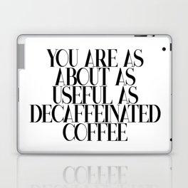 As Useful As Decaffeinated Coffee Laptop & iPad Skin