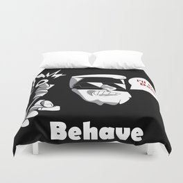 Behave ... I'll be Back. Art Duvet Cover