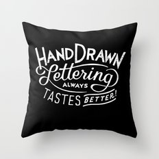 hand drawn lettering ALWAYS tastes better: black  Throw Pillow