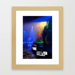 it's the MUSIC Framed Art Print