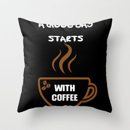 Good Day With Coffee Throw Pillow
