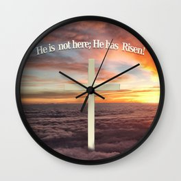 He is not Here; He Has Risen Wall Clock