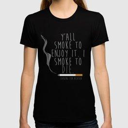 Looking For Alaska Smoke To Die  T-shirt