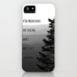 The Mountains are Calling and I must go - John Muir iPhone Case