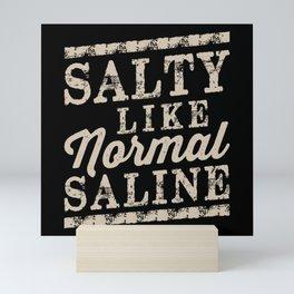 SALTY LIKE NORMAL SALINE Mini Art Print