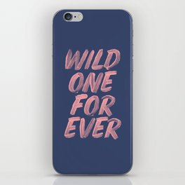 Wild One Forever pink and blue typography funny poster hand lettered bedroom wall home decor iPhone Skin