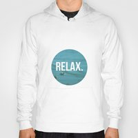 relax Hoodies featuring RELAX by Jenny Ardell
