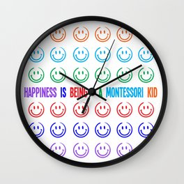 Happiness is being a Montessori Kid Wall Clock