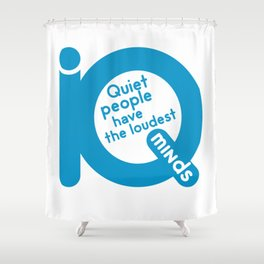 QUIET PEOPLE Shower Curtain