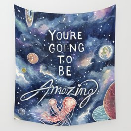 you're going to be amazing Wall Tapestry