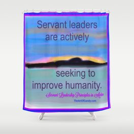 Servant Leadership in Action Shower Curtain