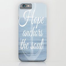 Hope Anchors the Soul Slim Case iPhone 6s