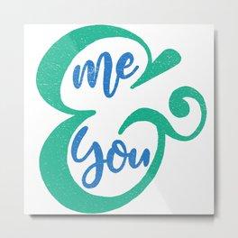 Me&You Script - Blue and Green Metal Print