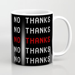 NO THANKS Coffee Mug