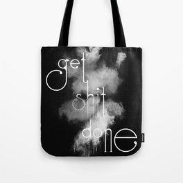 Get Shit Done on Black Background Tote Bag