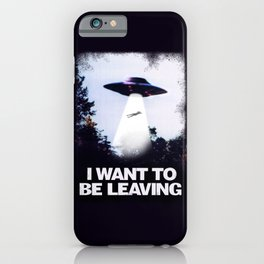 I WANT TO BE LEAVING iPhone Case