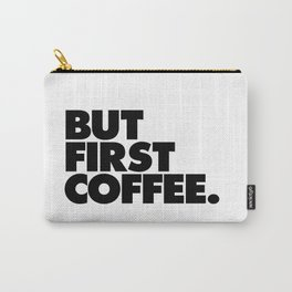 But First Coffee black-white typographic poster design modern home decor canvas wall art Carry-All Pouch