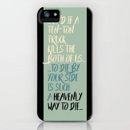 """""""Heavenly way to Die"""" iPhone Case"""