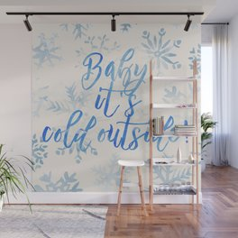 Baby, It's Cold Outside! Wall Mural