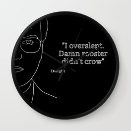 I Overslept. Damn rooster didn't crow Wall Clock