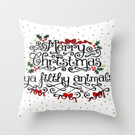 Merry Christmas Ya Filthy Animals Throw Pillow