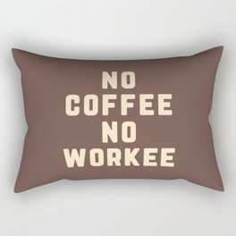 No Coffee No Workee Funny Quote Rectangular Pillow