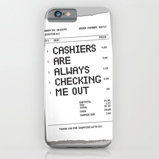 Cashiers Are Always Checking Me Out. iPhone & iPod Case