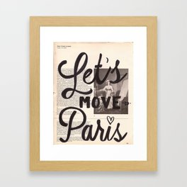 Let's Move To Paris Framed Art Print