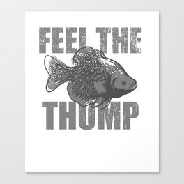 Walleye Fisherman Gift Feel The Thump Angler Fishing Trip Canvas Print