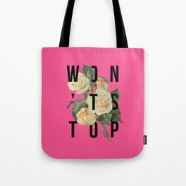 Won't Stop Flower Poster Tote Bag