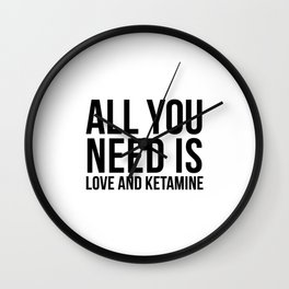 Love and Ketamine | gift idea Wall Clock