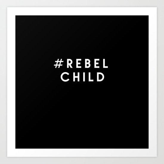 #rebel child  Art Print