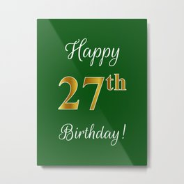 """Elegant """"Happy 27th Birthday!"""" With Faux/Imitation Gold-Inspired Color Pattern Number (on Green) Metal Print"""