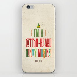 Buddy the Elf! I'm a Cotton-Headed Ninny Muggins! iPhone Skin