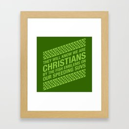 They Will Know We Are Christians Framed Art Print