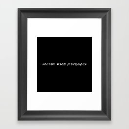 Social Riot Machines Framed Art Print