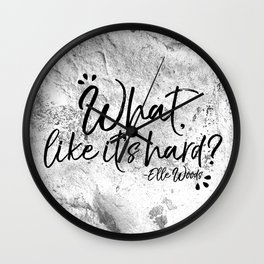 What, Like It's Hard? Wall Clock