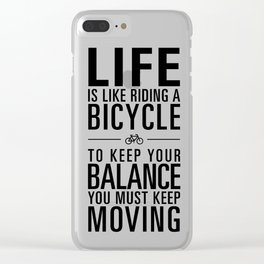 Life is like riding a bicycle. White Background. Clear iPhone Case