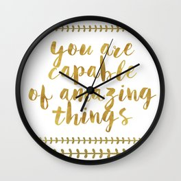 You Are Capable Of Amazing Things Wall Clock