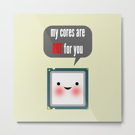 Cute blushing CPU My cores are hot for you Metal Print