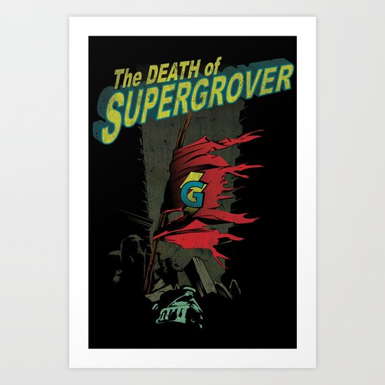 the death of super grover. Art Print
