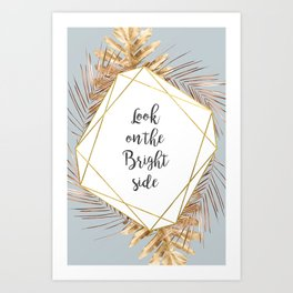 Look on the bright side tropical golden leaves Art Print