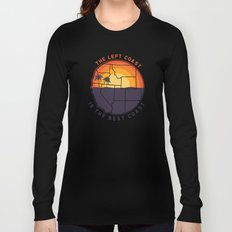 Left Coast is the Best Coast Long Sleeve T-shirt