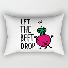 Let the beet drop Rectangular Pillow
