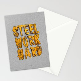 STEEL WORK HARD Stationery Cards