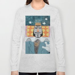 The King Needs More Things Long Sleeve T-shirt