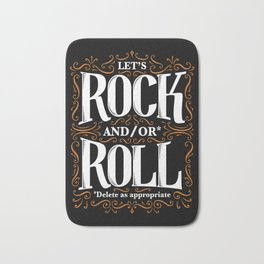 Lets Rock and/or Roll Bath Mat