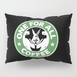 One For All Coffee Pillow Sham